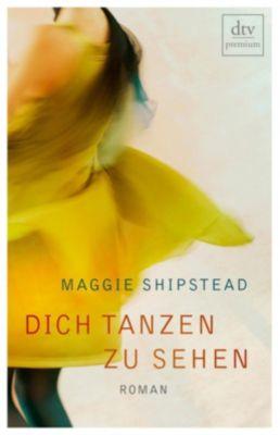 Dich tanzen zu sehen, Maggie Shipstead