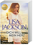 Dich will mein Herz - 3 Romane in einem Band, Lisa Jackson