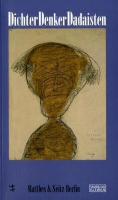 Dichter, Denker, Dadaisten, Helmut Klewan