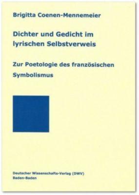 Dichter und Gedicht im lyrischen Selbstverweis, Brigitta Coenen-Mennemeier