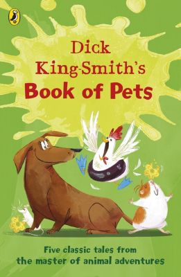 Dick King-Smith's Book of Pets, Dick King-Smith