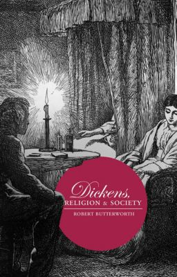 Dickens, Religion and Society, Robert Butterworth