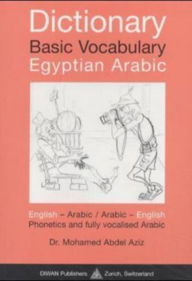 Dictionary Basic Vocabulary Egyptian Arabic, English-Arabic / Arabic-English, Mohamed Abdel Aziz