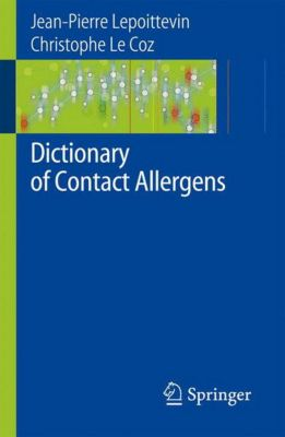 Dictionary of Contact Allergens, Jean-Pierre Lepoittevin, Christophe J. Le Coz
