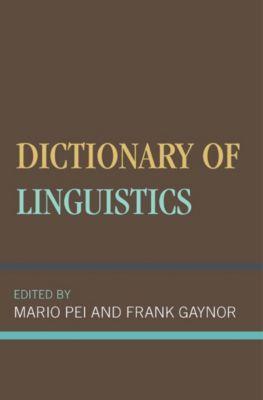 Dictionary of Linguistics, Frank Gaynor, Mario Pei