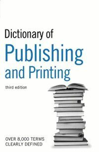 Dictionary of Publishing and Printing, Bloomsbury Publishing
