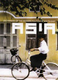 Dictionary of the Modern Politics of Southeast Asia, Michael Leifer