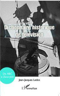 Dictionnaire historique de television, Jean-Jacques Ledos