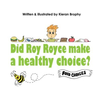 Did Roy Royce make a healthy choice?, Kieran Brophy