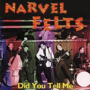 Did You Tell Me, Narvel Felts