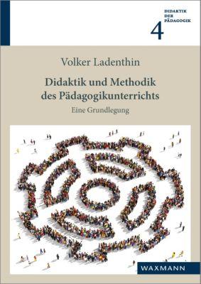 Didaktik und Methodik des Pädagogikunterrichts, Volker Ladenthin