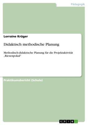 Didaktisch methodische Planung, Lorraine Krüger
