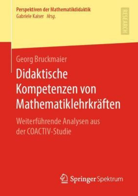 Didaktische Kompetenzen von Mathematiklehrkräften - Georg Bruckmaier |