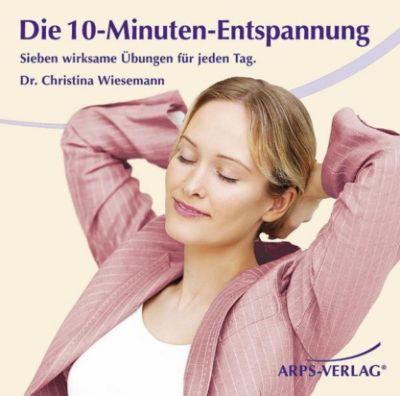 Die 10-Minuten-Entspannung, Christina M. Wiesemann