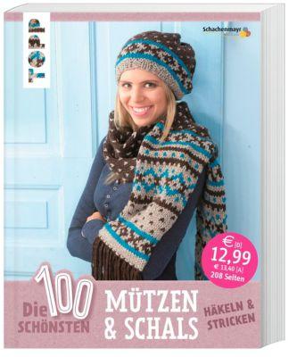 Die 100 schönsten Mützen & Schals - frechverlag |