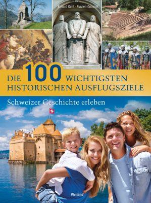 Die 100 wichtigsten historischen Ausflugsziele, Ronald Gohl, Flavien Gousset