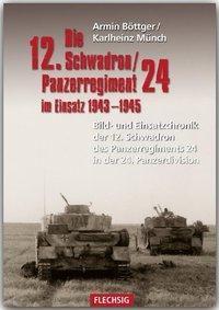 Die 12. Schwadron/Panzerregiment 24 im Einsatz 1943-1945, Armin Böttger, Karlheinz Münch
