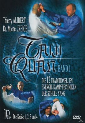 Die 12 traditionellen Energie Kampftechniken, Thierry Alibert