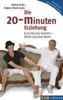 Die 20-Minuten Erziehung, Helmut Fuchs, Frederic M. Fuchs