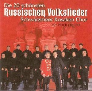 Die 20 Schönsten Russischen Volkslieder, Peter & Schwarzmeer Kosaken-Chor Orloff
