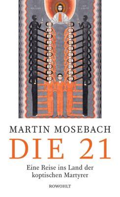 Die 21, Martin Mosebach