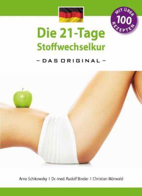 Die 21-Tage Stoffwechselkur - das Original -, Arno Schikowsky, Rudolf Binder, Christian Mörwald
