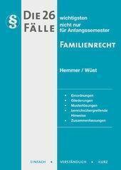 Die 26 wichtigsten Fälle nicht nur für Anfangssemester Familienrecht, Karl-Edmund Hemmer, Achim Wüst