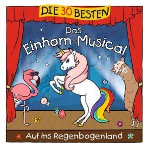 Die 30 Besten: Das Einhorn-Musical, S. Sommerland, K.& Kita-Frösche,Die Glück