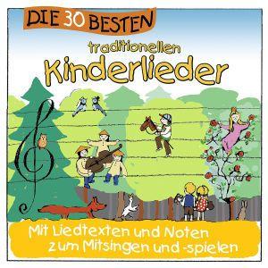 Die 30 besten Traditionellen Kinderlieder, Simone Sommerland, Karsten Glück