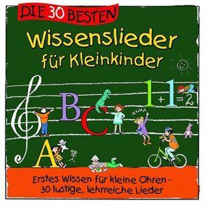 Die 30 besten Wissenslieder für Kleinkinder, Simone Sommerland, Karsten Glück, Die Kita-Frösche