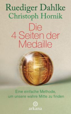 Die 4 Seiten der Medaille, Ruediger Dahlke, Christoph Hornik