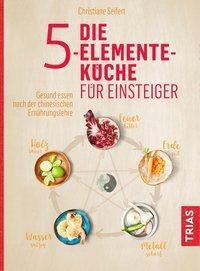 Die 5-Elemente-Küche für Einsteiger - Christiane Seifert pdf epub