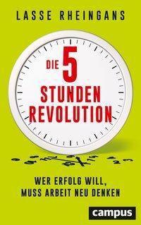 Die 5-Stunden-Revolution - Lasse Rheingans |