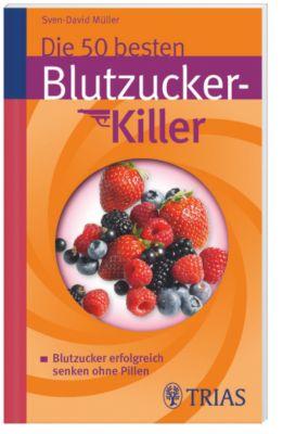 Die 50 besten Blutzucker-Killer, Sven-David Müller