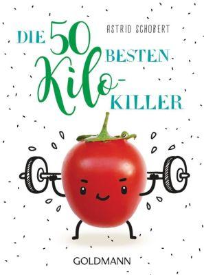 Die 50 besten Kilo-Killer - Astrid Schobert |