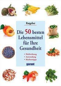Die 50 besten Lebensmittel für Ihre Gesundheit - Miriam Polunin pdf epub