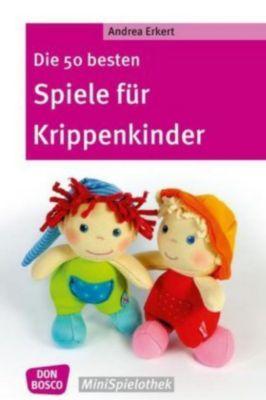 Die 50 besten Spiele für Krippenkinder - Andrea Erkert pdf epub