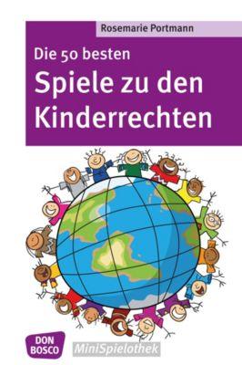 Die 50 besten Spiele zu den Kinderrechten - eBook, Rosemarie Portmann