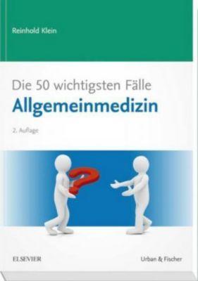 Die 50 wichtigsten Fälle Allgemeinmedizin, Reinhold Klein