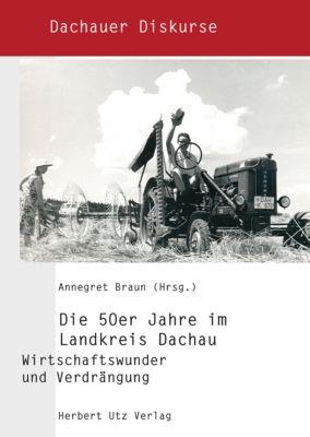 Die 50er Jahre im Landkreis Dachau, Annegret Braun