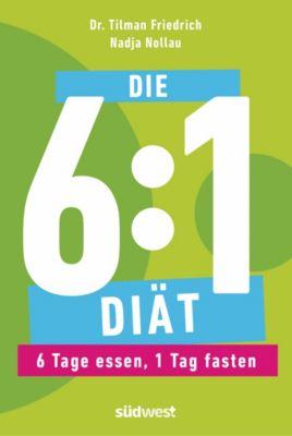 Die 6:1-Diät, Nadja Nollau, Tilman Friedrich