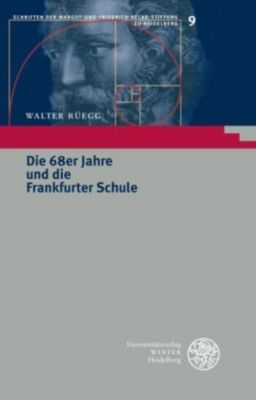 Die 68er Jahre und die Frankfurter Schule, Walter Rüegg