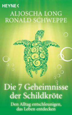 Die 7 Geheimnisse der Schildkröte, Ronald Schweppe, Aljoscha Long