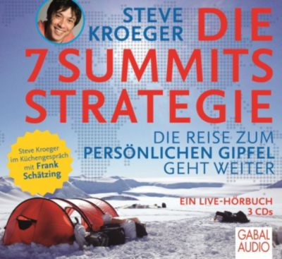 Die 7 Summits Strategie, 3 Audio-CDs, Steve Kroeger