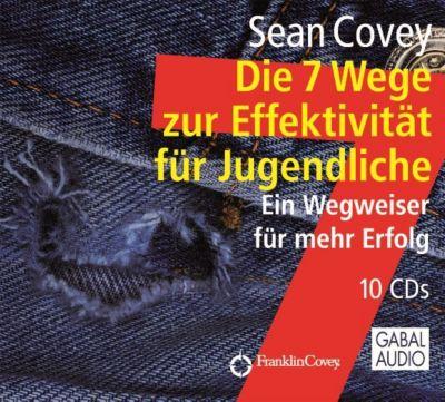 Die 7 Wege zur Effektivität für Jugendliche, 10 Audio-CDs, Sean Covey