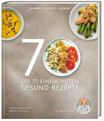 Die 70 einfachsten Gesund-Rezepte, Anne Fleck, Su Vössing