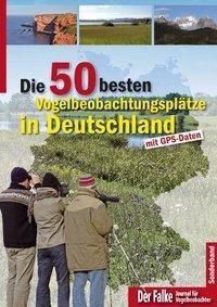 Die 75 besten Vogelbeobachtungsplätze in Deutschland, 2 Bde.