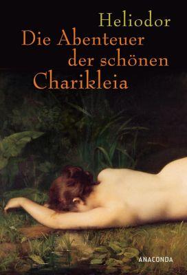 Die Abenteuer der schönen Charikleia, Heliodor