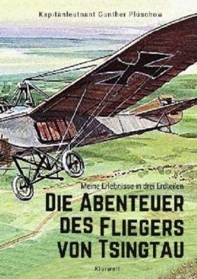 Die Abenteuer des Fliegers von Tsingtau, Gunther Plüschow
