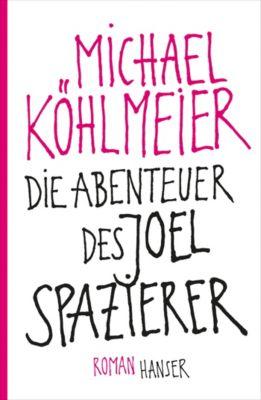 Die Abenteuer des Joel Spazierer, Michael Köhlmeier